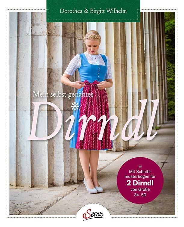 Mein selbst genähtes Dirndl - Dorothea und Birgitt Wilhelm